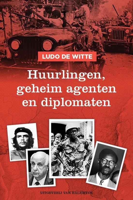 Huurlingen geheim agenten en diplomaten - Ludo de Witte | Fthsonline.com