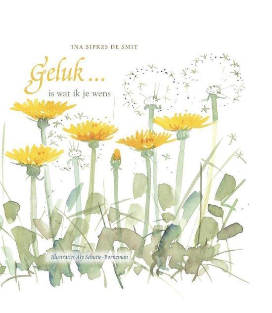 Geluk ... is wat ik je wens - Ina Sipkes de Smit | Readingchampions.org.uk