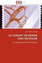 Le Concept de Monde Chez Nietzsche