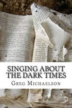 Singing About The Dark Times
