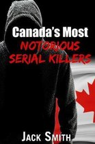 Canada?s Most Notorious Serial Killers