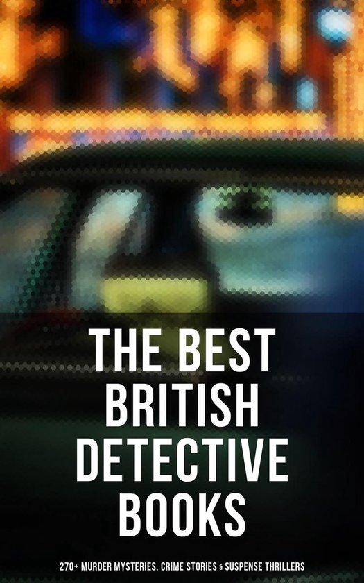Boek cover The Best British Detective Books: 270+ Murder Mysteries, Crime Stories & Suspense Thrillers van Arthur Conan Doyle (Onbekend)