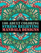 100 Adult Coloring Stress Relieving Mandala Designs