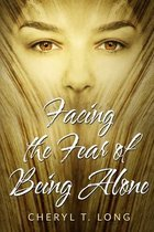 Facing the fear of being Alone