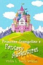 Princess Evangeline's Fantasy Adventures