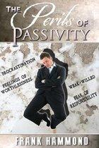 The Perils of Passivity
