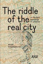 The Riddle of the Real City or the Dark Knowledge of Urbanism, Genealogy, Prophecy and Epistmology