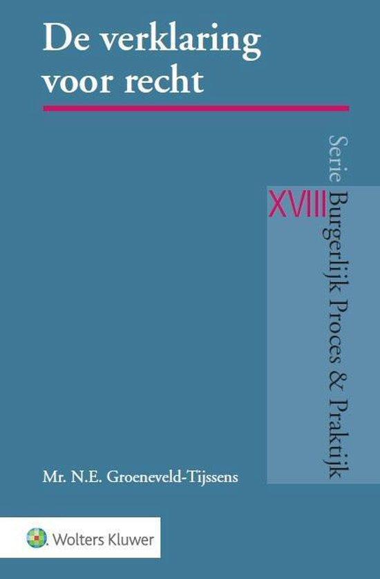 Burgerlijk Proces & Praktijk XVIII -   De verklaring voor recht