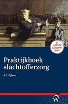 Boek cover Praktijkboek slachtofferzorg van A.C. Bijlsma