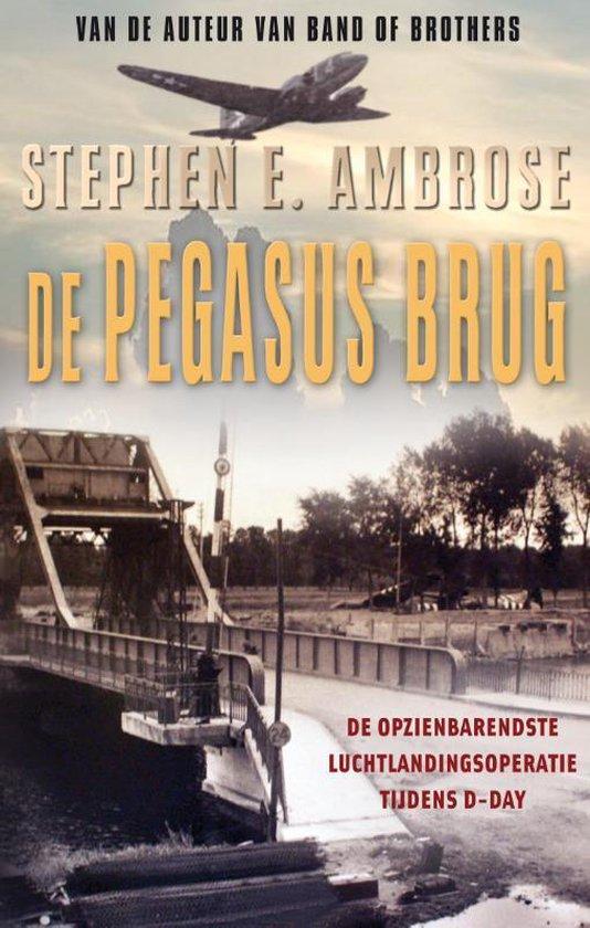 Boek cover De pegasus brug - Stephen E. Ambrose van Stephen E. Ambrose (Onbekend)