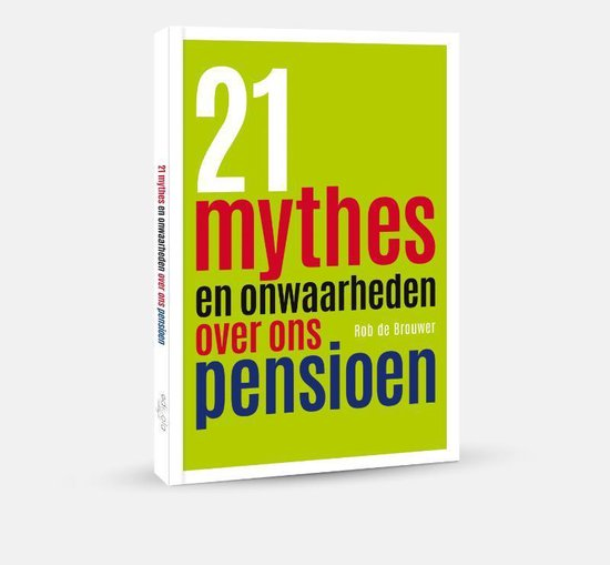 21 mythes en onwaarheden over ons pensioen