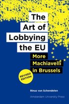 The Art of Lobbying the Eu: More Machiavelli in Brussels (Revised Edition)