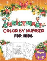 Christmas! Color By Number For Kids Ages 8-12