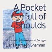 A Pocket full of Shoulds