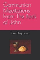 Communion Meditations From The Book of John