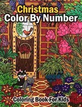 Christmas Color By Number Coloring Book For Kids: A Coloring Book for Kids Stress Relieving Coloring Pages, Coloring Book for Relaxation and Stress ..