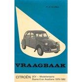 Vraagbaak Citroën 2 CV - Modellenserie Dyane 6 en Acadiane 1975-1982