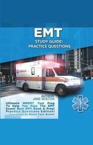 EMT Study Guide! Practice Questions Edition ! Ultimate NREMT Test Prep To Help You Pass The EMT Exam! Best EMT Book & Prep! Practice Questions Edition. Guaranteed To Raise Your Score!