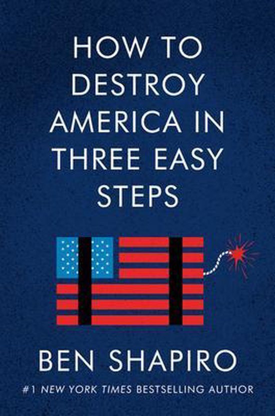 Boek cover How to Destroy America in Three Easy Steps van Ben Shapiro (Paperback)