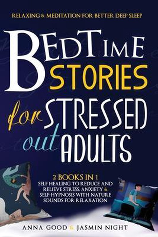 Bedtime Stories for Stressed Out Adults: This Book Include