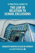A Practical Guide to the Law in Relation to School Exclusions