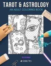 Tarot & Astrology: AN ADULT COLORING BOOK
