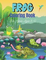 FROG Coloring Book For Girls Ages 8-12