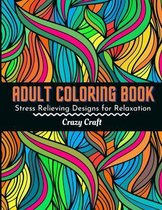 Adult Coloring Book: Stress Relieving Designs For Relaxation