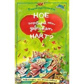 Boek cover Hoe Overleef Ik Een Gebroken Hart van Francine Oomen (Hardcover)