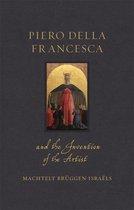 Piero della Francesca and the Invention of the Artist