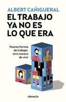 El Trabajo YA No Es Lo Que Era: Nuevas Formas de Trabajar, Otras Maneras de Vivir / Work Is Not What It Used to Be