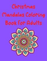 Christmas Mandala Coloring Book For Adults: Christmas Coloring Book for Adults Relaxation (MantraCraft Coloring Books) for An Adult Coloring Book with
