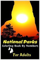 National Parks Coloring Book By Numbers For Adults