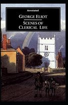Scenes of Clerical Life [Annotated]