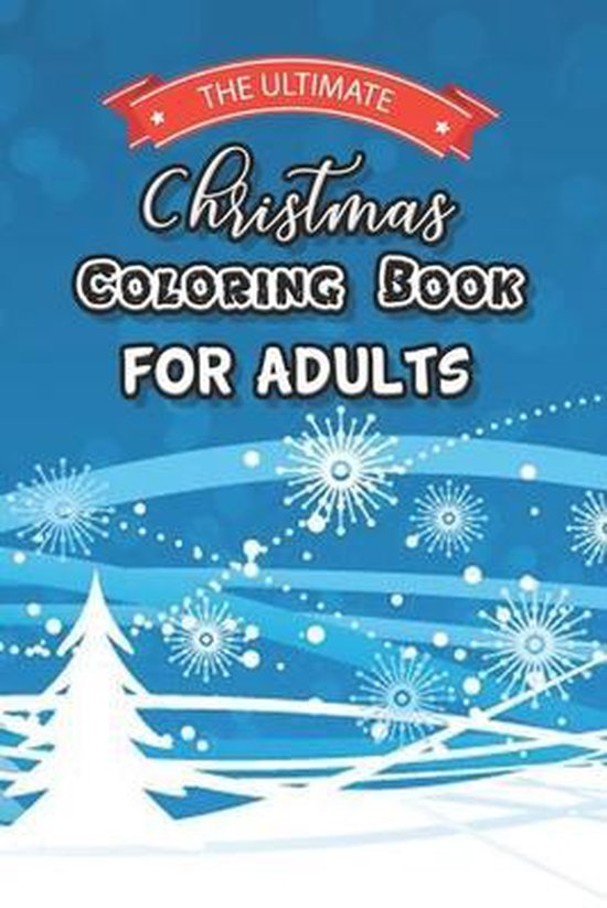 The Ultimate Christmas Coloring Book For Adults