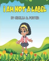 I Am Not a Label!