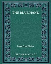 The Blue Hand - Large Print Edition