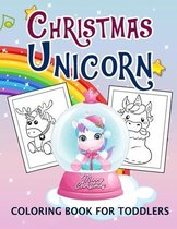 Christmas Unicorn Coloring Book For Toddlers
