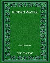 Hidden Water - Large Print Edition