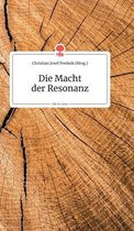 Die Macht der Resonanz. Life is a Story - story.one