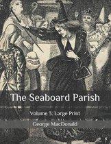 The Seaboard Parish: Volume 3: Large Print