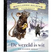 Hollandse Helden Willem Barentsz - De wereld is wit