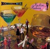 Cocktail Mix Vol. 2: Martini Madness