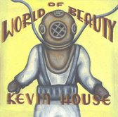 Kevin House - World Of Beauty