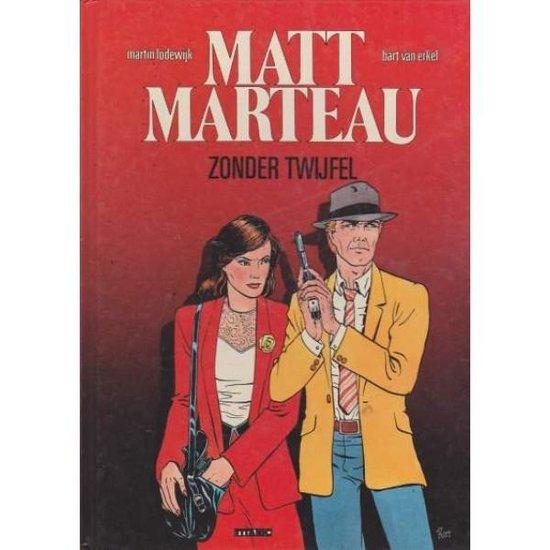 Boek cover Matt Marteau - zonder twijfel van Martin Lodewijk & Bart van Erkel (Onbekend)