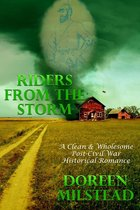 Riders From The Storm (A Clean & Wholesome Post-Civil War Historical Romance)