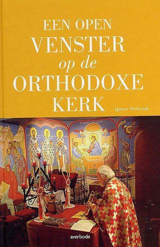 Een Open Venster Op De Orthodoxe Kerk - Ignace Peckstadt | Fthsonline.com