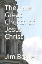 The Late Great Church of Jesus Christ