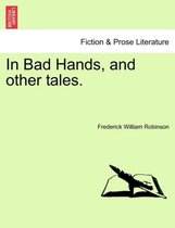 In Bad Hands, and Other Tales.