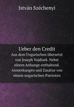 Ueber Den Credit Aus Dem Ungarischen Ubersetzt Von Joseph Vojdisek. Nebst Einem Anhange Enthaltend. Anmerkungen Und Zusatze Von Einem Ungarischen Patrioten